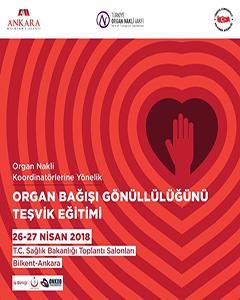 Organ Nakli Koordinatörlerine Yönelik Organ Bağışı Gönüllülüğünü Teşvik Eğitimi