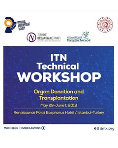 29 Mayıs – 1 Haziran Organ Nakli ve Bağışı Teknik Çalıştayı